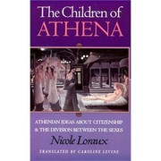Cover of: The children of Athena | Nicole Loraux