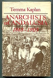 Cover of: Anarchists of Andalusia, 1868-1903 | Temma Kaplan
