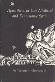 Cover of: Apparitions in late Medieval and Renaissance Spain | Christian, William A.