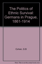 Cover of: The politics of ethnic survival | Gary B. Cohen