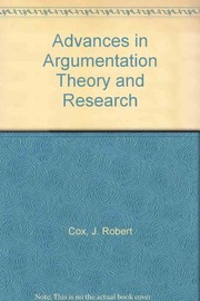 Cover of: Advances in argumentation theory and research