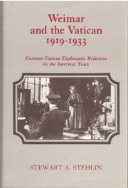 Cover of: Weimar and the Vatican, 1919-1933 | Stewart A. Stehlin