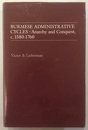Cover of: Burmese administrative cycles | Victor B. Lieberman