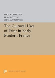 Cover of: The cultural uses of print in early modern France