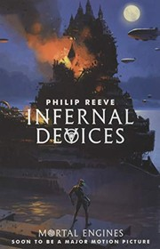 Cover of: Infernal Devices (Mortal Engines Quartet)