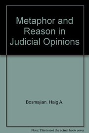Cover of: Metaphor and reason in judicial opinions | Haig A. Bosmajian