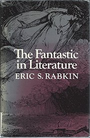 Cover of: The fantastic in literature | Eric S. Rabkin