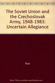 Cover of: The Soviet Union and the Czechoslovak army, 1948-1983