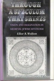 Cover of: Through a speculum that shines | Elliot R. Wolfson
