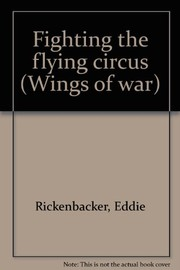 Cover of: Fighting the flying circus | Eddie Rickenbacker