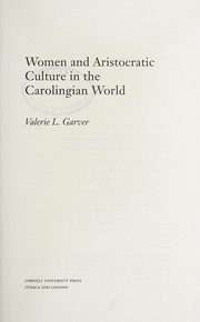 Cover of: Women and aristocratic culture in the Carolingian world | Valerie L. Garver