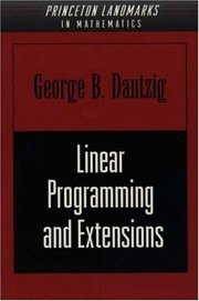 Cover of: Linear programming and extensions. | George B. Dantzig