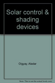 Cover of: Solar control & shading devices | Aladar Olgyay