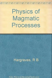 Cover of: Physics of magmatic processes.  Edited by Robert B. Hargraves |