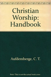 Cover of: Christian worship | C. T. Aufdemberge
