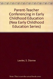 Cover of: Parent-teacher conferencing in early childhood education | S. Dianne Lawler