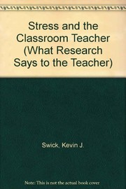 Cover of: Stress and the classroom teacher | Kevin J. Swick