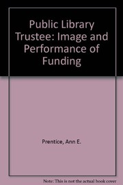 Cover of: The public library trustee: image and performance on funding