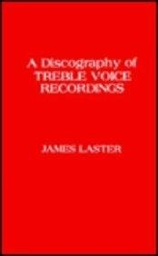 Cover of: A discography of treble voice recordings | James Laster