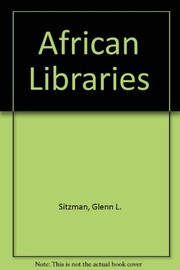 Cover of: African libraries | Glenn L. Sitzman