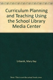 Cover of: Curriculum planning and teaching using the library media  center | Mary Kay Urbanik