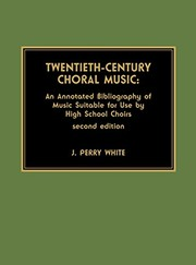 Cover of: Twentieth-century choral music | J. Perry White