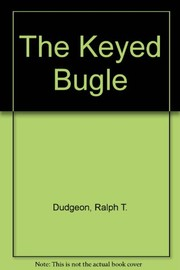 Cover of: The keyed bugle | Ralph Thomas Dudgeon