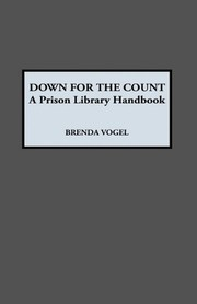Cover of: Down for the count: a prison library handbook
