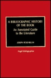 Cover of: A bibliographic history of the book