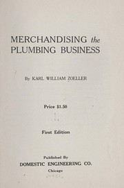 Cover of: Merchandising the plumbing business | Karl William Zeoller