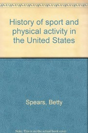 Cover of: History of sport and physical activity in the United States | Betty Spears