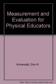 Cover of: Measurement and evaluation for physical educators