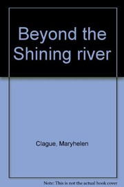 Cover of: Beyond the Shining river