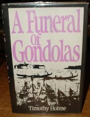 Cover of: A funeral of gondolas | Timothy Holme