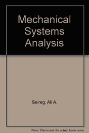Cover of: Mechanical systems analysis. | Ali Seireg