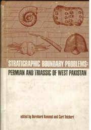 Cover of: Stratigraphic boundary problems: Permian and Triassic of West Pakistan. | Bernhard Kummel