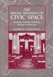 Cover of: The social meaning of civic space | Charles T. Goodsell