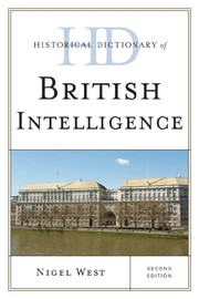 Cover of: Historical Dictionary of British Intelligence (Historical Dictionaries of Intelligence and Counterintelligence Book 0)