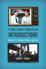 Cover of: Television Introductions: Narrated TV Program Openings since 1949