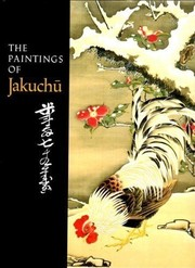 Cover of: The paintings of Jakuchū | Money L. Hickman