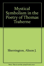 Cover of: Mystical symbolism in the poetry of Thomas Traherne | Alison J. Sherrington