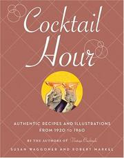 Cover of: The cocktail hour: authentic recipes and illustrations from 1920-1960