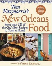 Cover of: Tom Fitzmorris's [sic] New Orleans food : more than 225 of the city's best recipes to cook at home / by Tom Fitzmorris