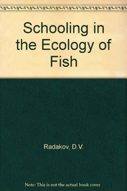 Cover of: Schooling in the ecology of fish | D. V. Radakov