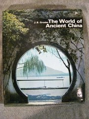 Cover of: The world of ancient China | J.-B Grosier