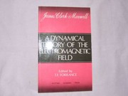 Cover of: A dynamical theory of the electromagnetic field | James Clerk Maxwell
