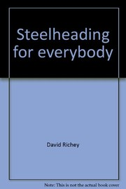 Cover of: Steelheading for everybody