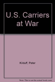 Cover of: US carriers at war | Peter Kilduff
