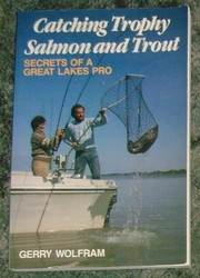 Cover of: Catching trophy salmon and trout | Gerry Wolfram