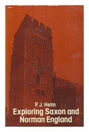 Cover of: Exploring Saxon and Norman England | P. J. Helm